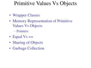 Primitive Values Vs Objects