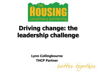 Driving change: the leadership challenge