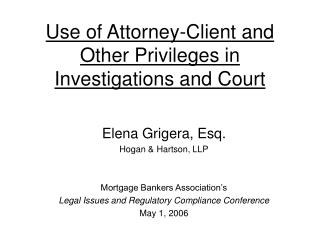 Use of Attorney-Client and Other Privileges in Investigations and Court