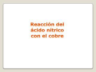 Reacción del ácido nítrico con el cobre