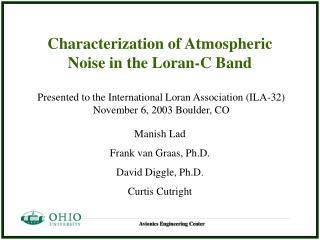 Manish Lad Frank van Graas, Ph.D. David Diggle, Ph.D. Curtis Cutright