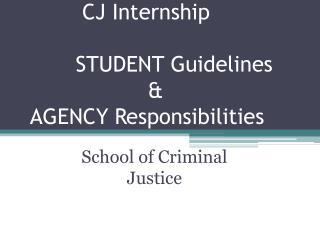 CJ Internship       STUDENT Guidelines                    &  AGENCY Responsibilities