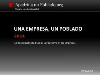 UNA EMPRESA, UN  POBLADO 2011