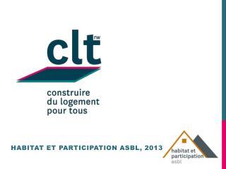 HABITAT ET PARTICIPATION ASBL, 2013