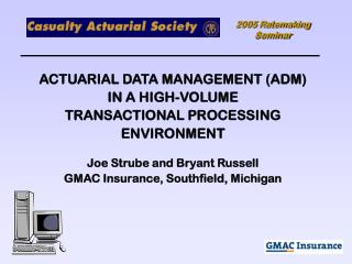ACTUARIAL DATA MANAGEMENT (ADM) IN A HIGH-VOLUME TRANSACTIONAL PROCESSING ENVIRONMENT