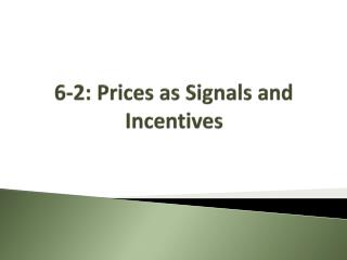 6-2: Prices as Signals and Incentives