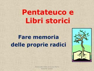 Pentateuco e  Libri storici