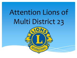 Attention Lions of Multi District 23