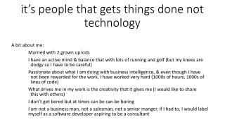 i t's people that gets things done not technology
