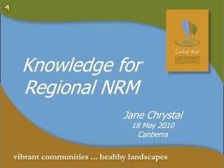 Knowledge for Regional NRM