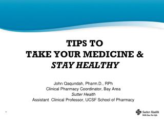 TIPS TO  TAKE YOUR MEDICINE   STAY HEALTHY