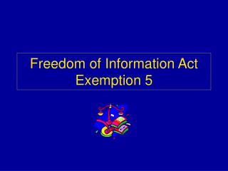 Freedom of Information Act Exemption 5