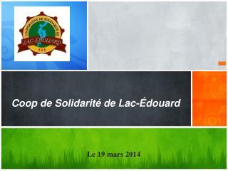 Coop de Solidarité de Lac-Édouard