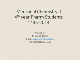 Medicinal Chemistry II 4 th  year Pharm Students 1435-2014