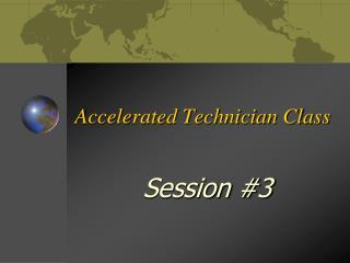 Accelerated Technician Class