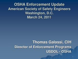 OSHA Enforcement Update American Society of Safety Engineers  Washington, D.C.  March 24, 2011