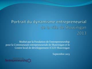 Portrait du dynamisme entrepreneurial de la ville de Shawinigan 2013