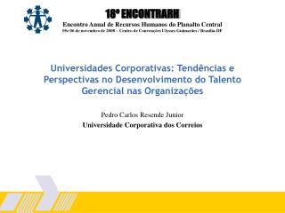 Pedro Carlos Resende Junior Universidade Corporativa dos Correios