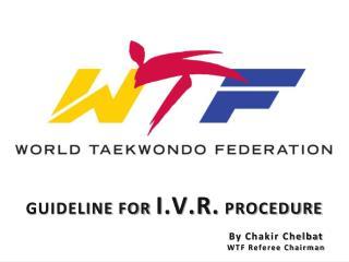 Guideline for  I.V.R. Procedure