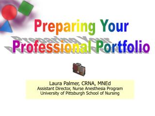 Laura Palmer, CRNA, MNEd Assistant Director, Nurse Anesthesia Program University of Pittsburgh School of Nursing