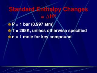Standard Enthalpy Changes =  D H o