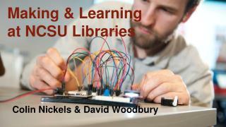 Making & Learning  at NCSU Libraries