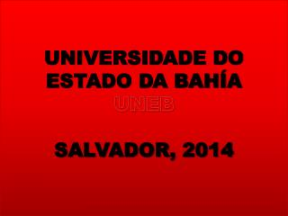 UNIVERSIDADE DO ESTADO DA BAHÍA UNEB SALVADOR, 2014