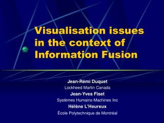 Visualisation issues in the context of Information Fusion