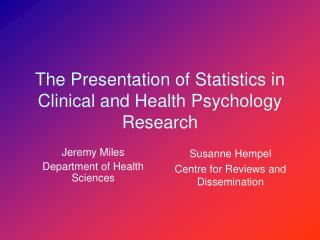 The Presentation of Statistics in Clinical and Health Psychology Research
