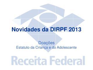 Novidades da DIRPF 2013