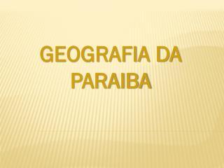 GEOGRAFIA DA PARAIBA