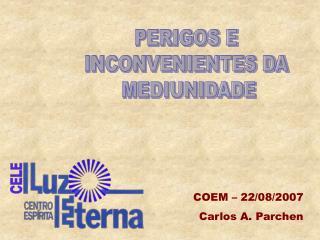 PERIGOS E  INCONVENIENTES DA  MEDIUNIDADE