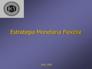 Estrategia Monetaria Flexible