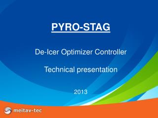 PYRO-STAG De-Icer Optimizer Controller Technical presentation 2013