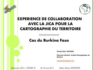 EXPERIENCE DE COLLABORATION AVEC LA JICA POUR LA CARTOGRAPHIE DU TERRITOIRE ----------------