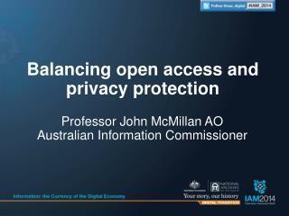 Professor John McMillan AO Australian Information Commissioner