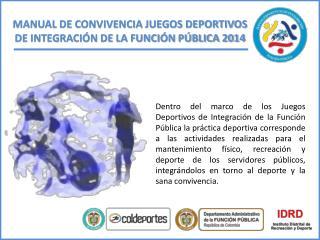 MANUAL DE CONVIVENCIA JUEGOS DEPORTIVOS  DE INTEGRACIÓN DE LA FUNCIÓN PÚBLICA 2014