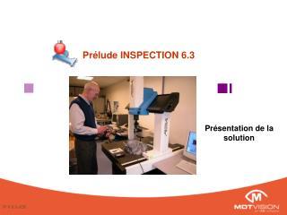 Prélude INSPECTION 6.3