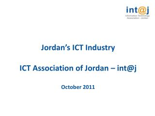 Jordan s ICT Industry  ICT Association of Jordan   intj  October 2011