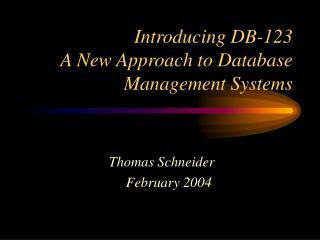 Introducing DB-123  A New Approach to Database Management Systems