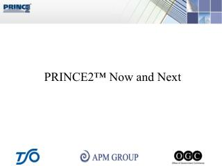 PRINCE2  Now and Next