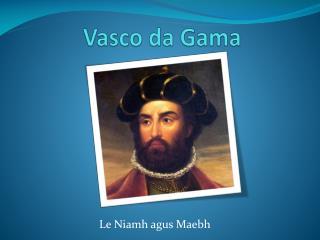 Vasco  da G ama