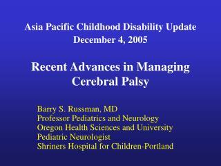 Barry S. Russman, MD Professor Pediatrics and Neurology Oregon Health Sciences and University