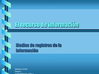 El recurso de información