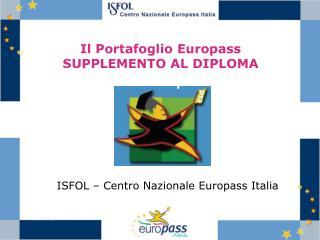 Il Portafoglio Europass SUPPLEMENTO AL DIPLOMA