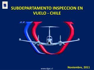 SUBDEPARTAMENTO INSPECCION EN VUELO - CHILE