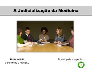 A Judicializa��o da Medicina