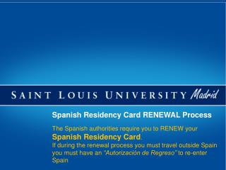 The Spanish authorities require you to RENEW your  Spanish Residency Card .