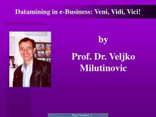 Datamining in e-Business: Veni, Vidi, Vici!