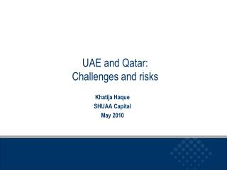UAE and Qatar: Challenges and risks